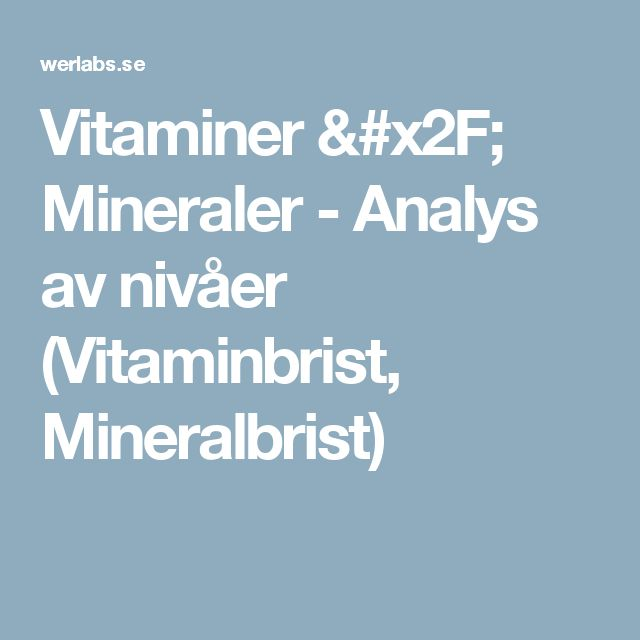 Vitaminer / Mineraler - Analys av nivåer (Vitaminbrist, Mineralbrist)