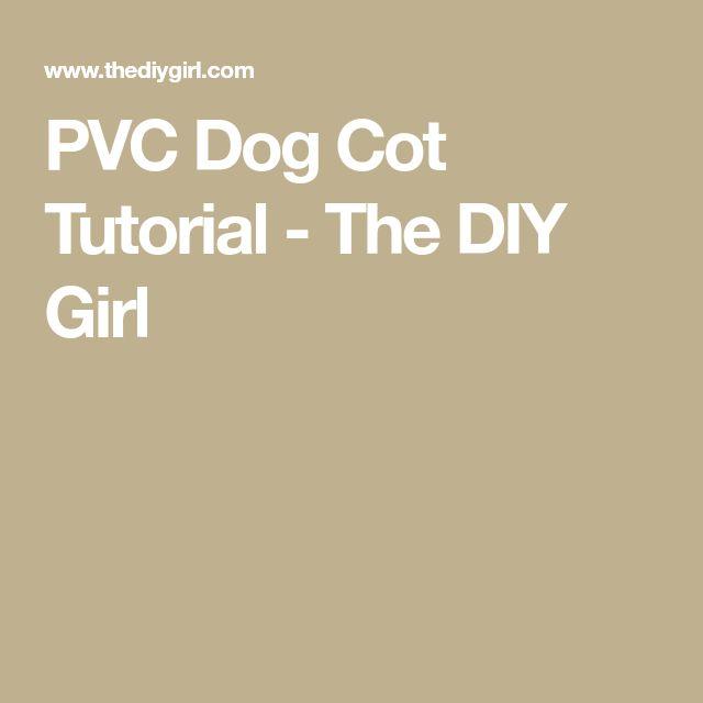 PVC Dog Cot Tutorial - The DIY Girl