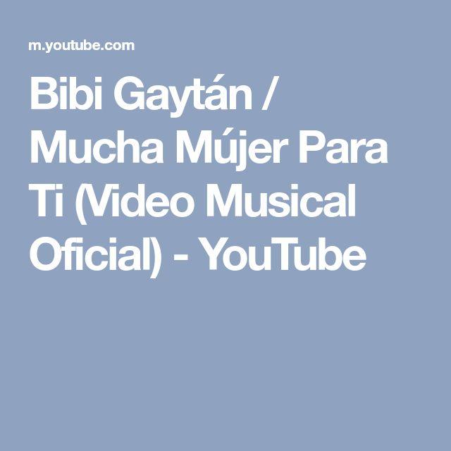 Bibi Gaytán / Mucha Mújer Para Ti (Video Musical Oficial) - YouTube