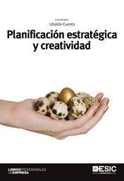Planificación estratégica y creatividad  N° de pedido: 659.1 P712e  Ver disponibilidad en: http://duoc.aquabrowser.com/?itemid=%7Clibrary%2Fmarc%2Fsbduc-dynix%7Ca31767#.VA8aCSgnYk4.2tag