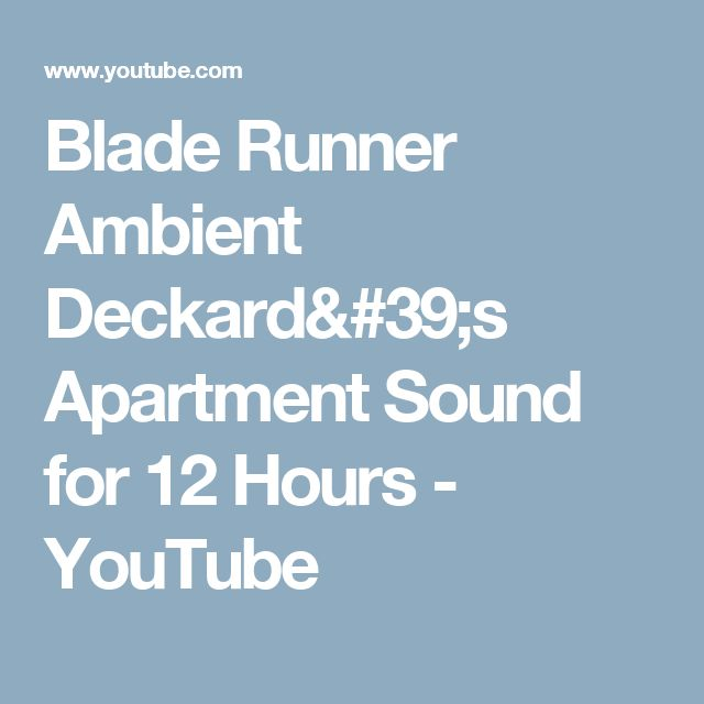 Blade Runner Ambient Deckard's Apartment Sound for 12 Hours - YouTube