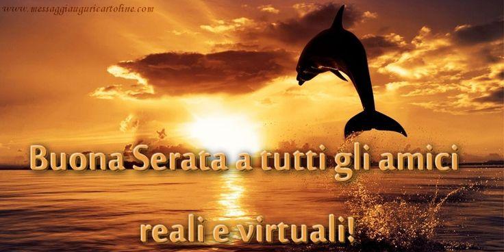 Buona Serata a tutti gli amici  reali e virtuali!