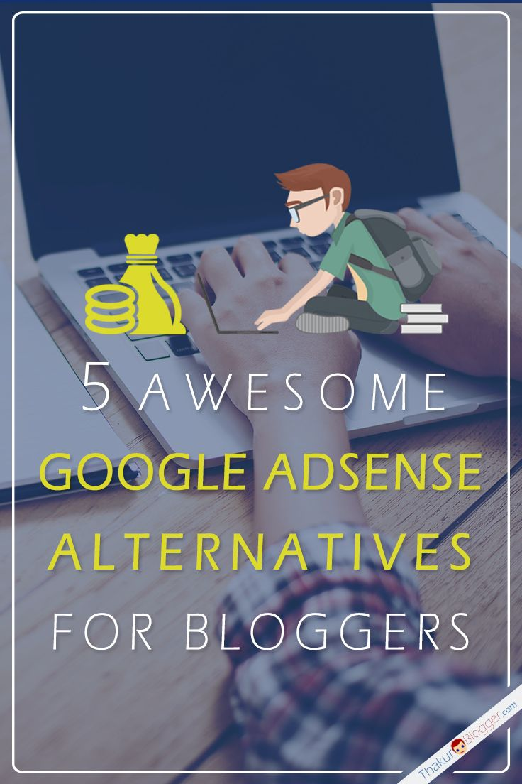 5 Awesome Google Adsense Alternatives for Bloggers with high CPC & CPM .....  http://www.thakurblogger.com/best-google-adsense-alternatives/
