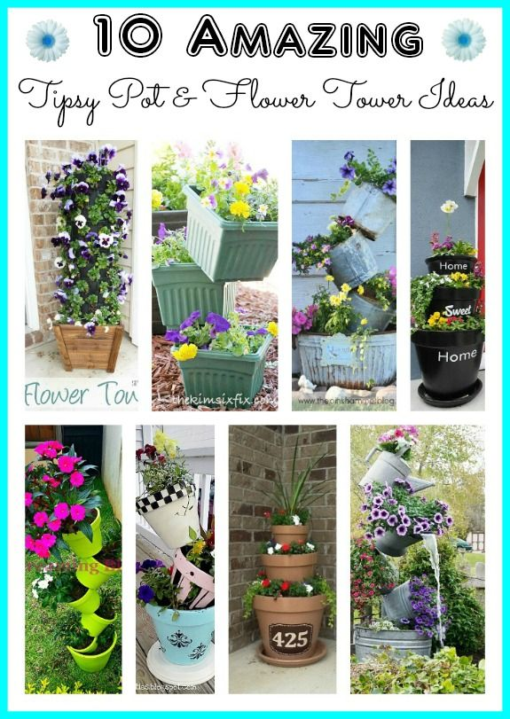 These are great for adding vertical interest to your front porch or patio! 10 amazing tipsy pot and flower tower ideas. Tipsy pots are great for growing flowers AND vegetables.