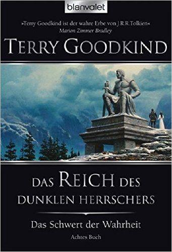 Das Schwert der Wahrheit 8: Das Reich des dunklen Herrschers: Amazon.de: Terry Goodkind, Caspar Holz: Bücher