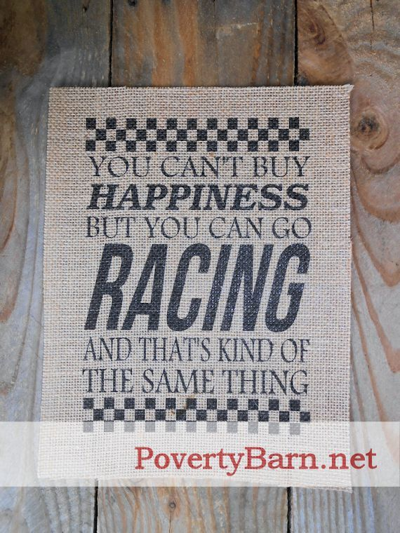 Happiness and Racing burlap print from Poverty Barn and 4 Left Turns. $15 plus shipping. #HandmadeInAmerica