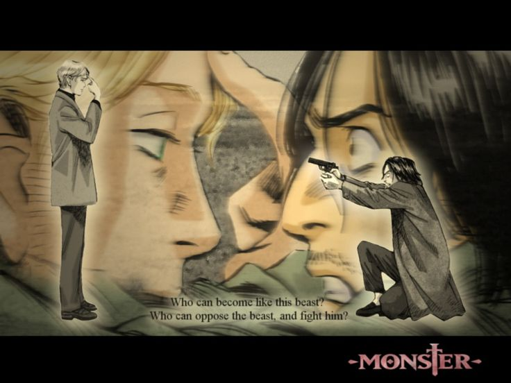 Monster (the anime) question?! Please read below:) (Will choose BA)?