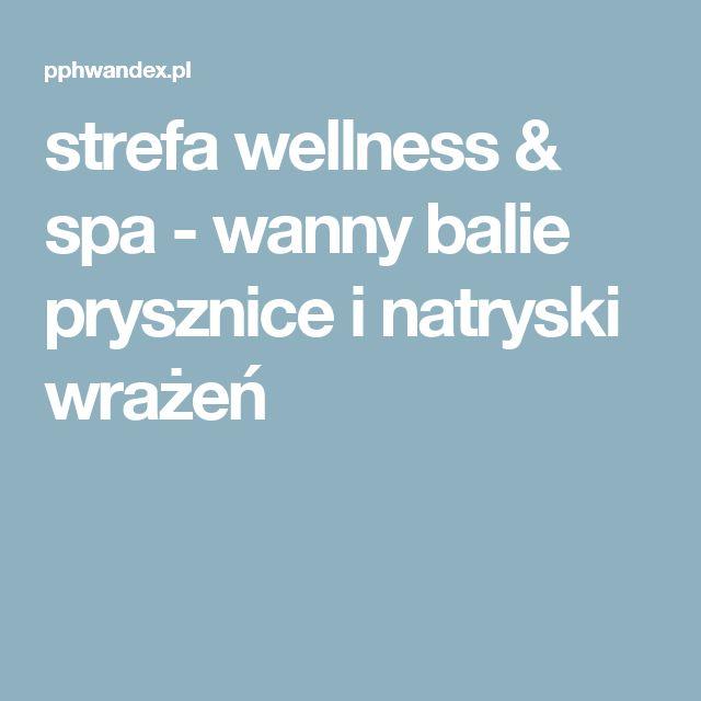 strefa wellness & spa - wanny balie prysznice i natryski wrażeń