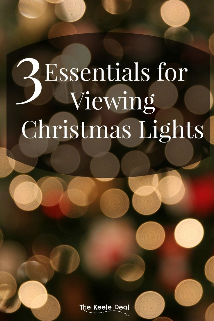 3 Essentials for viewing Christmas Lights. These 3 tips will make viewing Christmas lights so much fun for the whole family. Make this years Christmas Light Experience Epic! thekeeledeal.com  #christmas  #christmastime #ChristmasLights #tradition