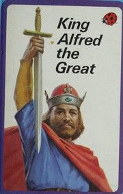 Cover of: King Alfred the Great by Lawrence du Garde Peach
