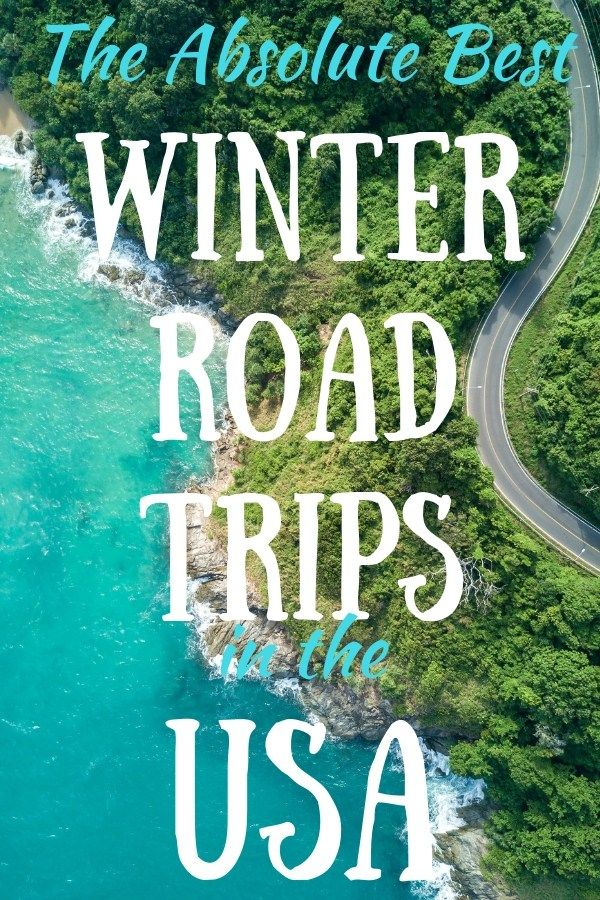The Absolute Best Winter Road Trips In The Usa Back Road Ramblers