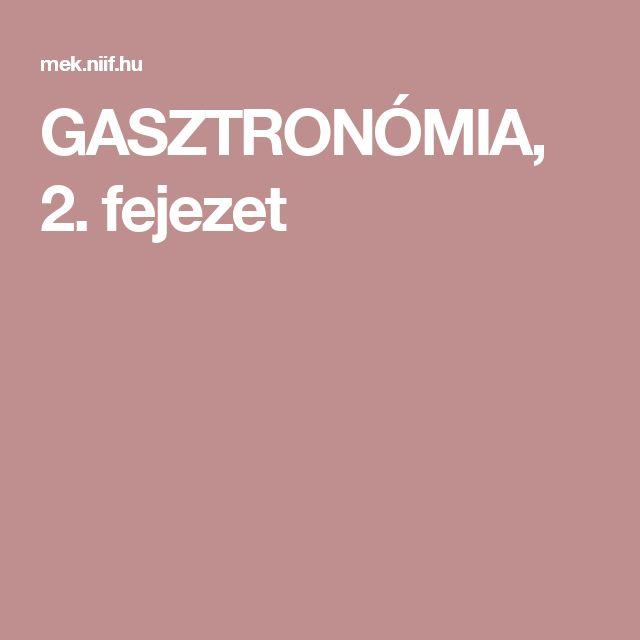 GASZTRONÓMIA, 2. fejezet