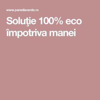 Soluţie 100% eco împotriva manei