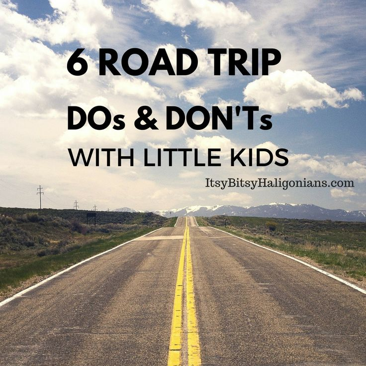 6 Road Trip Dos and Don'ts with Little Kids —