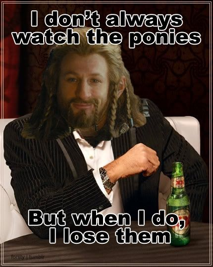 Fili. The Hobbit. I don't always watch the ponies but when I do...I lose them.