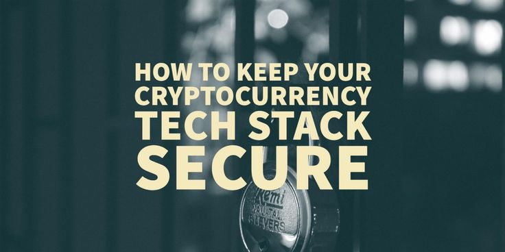 How to Keep your Cryptocurrency Tech Stack Secure. #bitcoin #ethereum