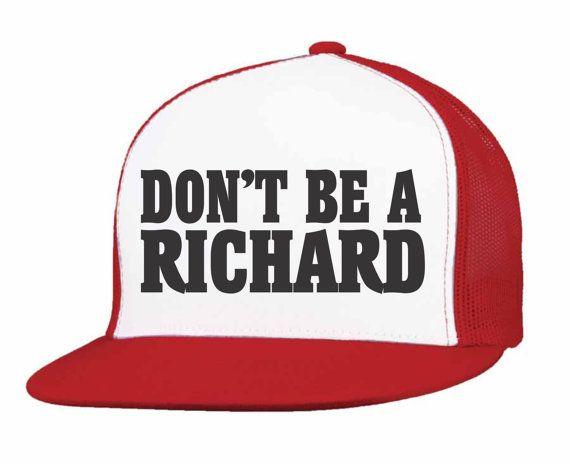 bbb395405eb5d3 Don't Be A Richard. Funny Trucker Hat | Trucker Hats | Hats, Funny ...