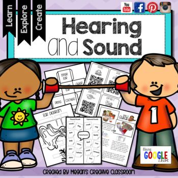 Hearing & Sound SCIENCE UNIT A fun hands-on approach to teaching Science! This unit takes about 6 weeks to complete and with this product your students will have the most fun they have ever had learning about sound! GOOGLE CLASSROOM AND GOOGLE DOCS