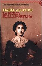 Isabel Allende - La figlia della fortuna