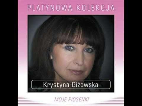 Krystyna Giżowska - Nie było ciebie tyle lat - YouTube