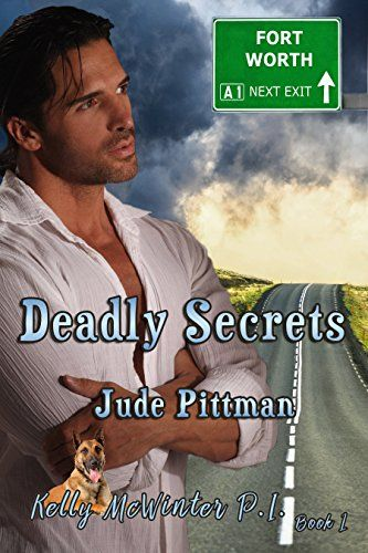 Deadly Secrets: Second Edition (Kelly McWinter PI Book 1)…