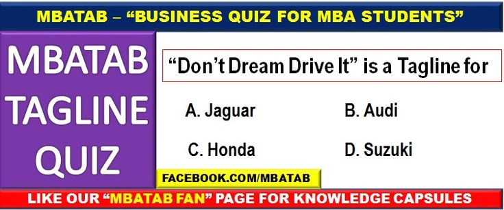 "MBA TAB - BUSINESS QUIZ EVERYDAY AT 8.00 PM =========================================== This Quiz will help MBA students to update business knowledge of  various companies taglines and Logos.If you feel that this quiz will help help you then do  ""LIKE"" our fanpage on facebook.com/MBATAB"