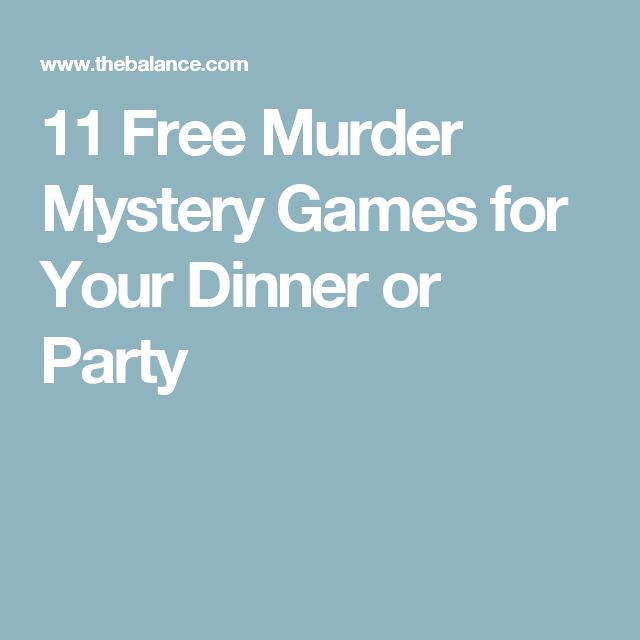 11 Free Murder Mystery Games for Your Dinner or Party