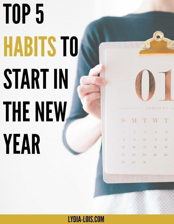 Top Five Habits To Start In The New Year Tips Tricks New