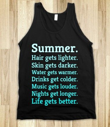 Because I live for summer
