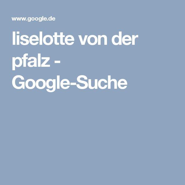liselotte von der pfalz - Google-Suche