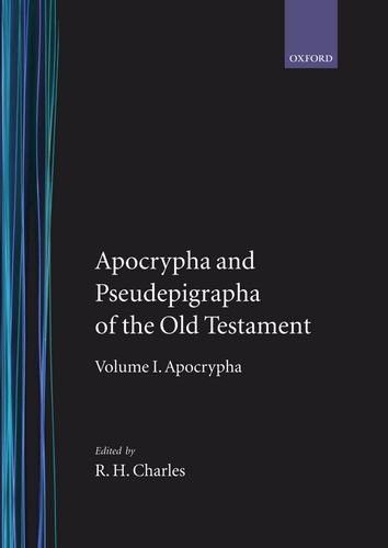 The Apocrypha and Pseudepigrapha of the Old Testament: Apocrypha