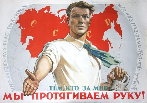 """""""Those who are for peace, we will extend a hand!"""" - Soviet Union, 1956"""