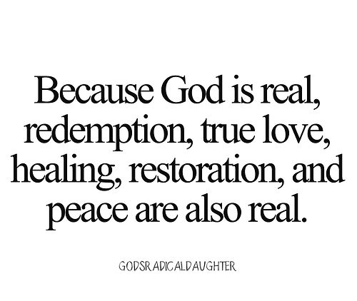 God's love, healing and redemption is real