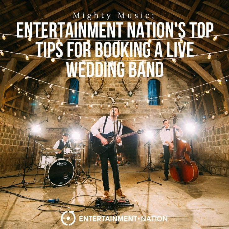 Entertainment Nation S Top Tips For Booking A Live Wedding Band Wedding Entertainment Music Live Band Wedding Wedding Bands