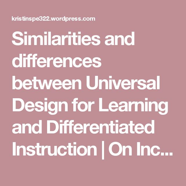 Similarities And Differences Between Universal Design For Learning