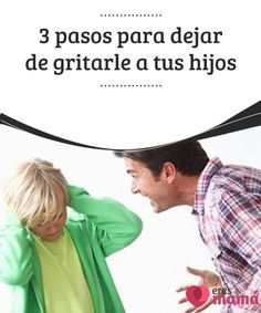 3 pasos para dejar de #gritarle a tus hijos Pasar del #enojo a los gritos es muy fácil, por ello te aconsejamos que dejes de gritarle a tus #hijos pues esto puede causar #heridas.