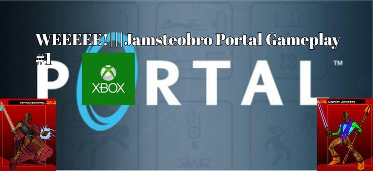 WEEEEE!|||Jamsteobro Portal Gameplay #1