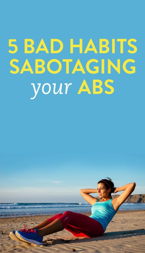 5 bad habits sabotaging your abs