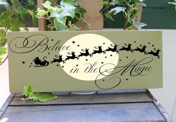 Believe In The Magic Santa Silhouette Design... Great Sign For Upcoming Holidays Choose Your Colors To Match Your Home