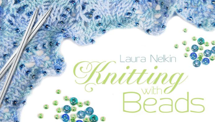 Knitting With Beads...Laura Nelkin is a great teacher!: Knits D I I, Knits Class, Laura Nelkin, Craftsi Class, D I I Projects, Videos Tutorials, Knits Beads, Design Blog, Knits Projects