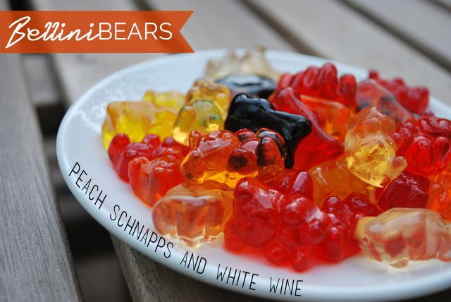 Bellini Bears: Cover gummy bears with 2 parts Peach Schnapps & 1 part White Wine… Divine! Refrigerate and soak 24-48 hours.