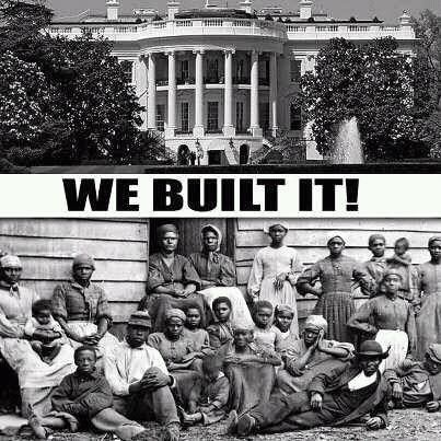 "You didn't build the White House; slaves did. ""Slaves were the largest labor pool when Congress in 1790 decided to create a new national capital along the Potomac surrounded by the two slave-owning states of Maryland and Virginia,"" according to the June 1, 2005, Associated Press article ""Capitol Slave Labor Studied"" published in The Washington Times. It is estimated that over 400 slaves were used to help build the U.S. Capitol. Did you know that twelve American presidents owned slaves?"