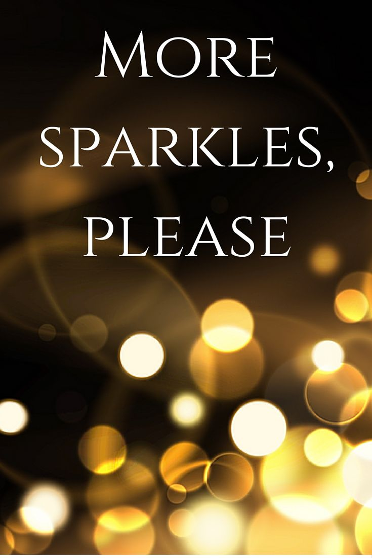 More Sparkles, Please!