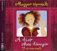 Magyar népmesék: A bíró okos lánya és más mesék - Hangoskönyv (CD) - Dalnok Kiadó Zene- és DVD Áruház - Hangoskönyvek