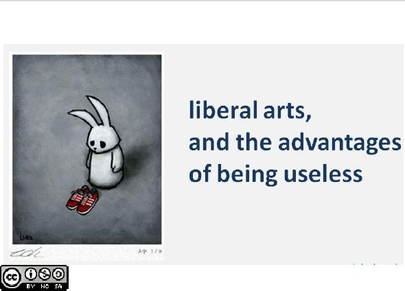 liberal arts and the advantages of What are liberal arts by julie bogart a liberal arts education is more important than ever because with the recent economic downturn one of the benefits of a liberal arts education is the chance to explore multiple areas of interest.