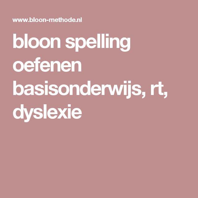 bloon spelling oefenen basisonderwijs, rt, dyslexie