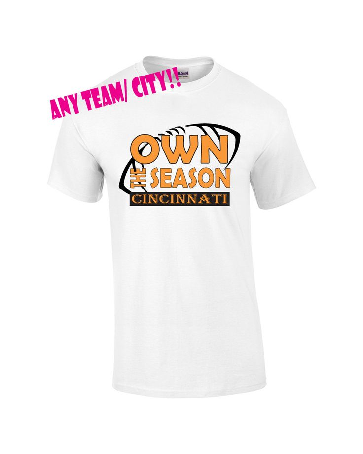 Funny football fan shirt. ANY TEAM/CITY!! Own the season. Cincinnati