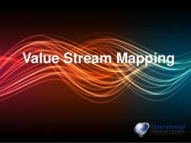 Value Stream Mapping by Operational Excellence Consulting by OPERATIONAL EXCELLENCE CONSULTING via slideshare