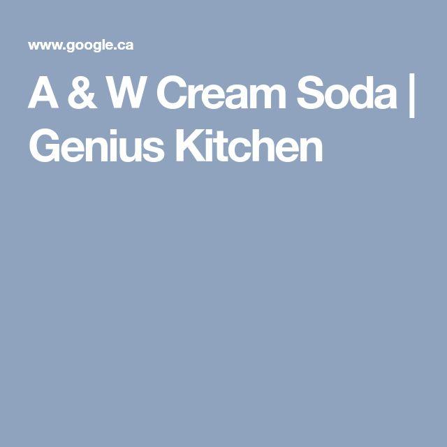 A & W Cream Soda | Genius Kitchen