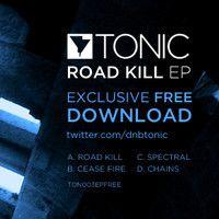 TONIC - ROAD KILL EP - TON003EPFREE by Tonic on SoundCloud